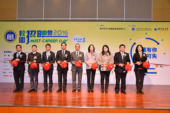 The officiating guests of the opening ceremony of the MUST career day 2016. (From left to right:  Chair Prof. Pang Su Seng, Mr. Chang Heng Pan, Mr. Ieong Meng Chao, Mr. Hung Bo, Mr. Sou Chio Fai, Ms. Zhong Yi, Ms. Mang Sui Yee, Chair Prof. Liu Liang and P